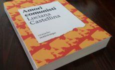 «Κομμουνιστικοί έρωτες»: Ένα ιταλικό βιβλίο με πρωταγωνιστές απ' την Κρήτη